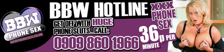 BBW Phone Sex Hotline - 35p